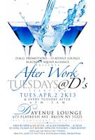 """After Work Tuesday@D"" $8 & $15 Fishbowl, $3 Beer, $5 long..."