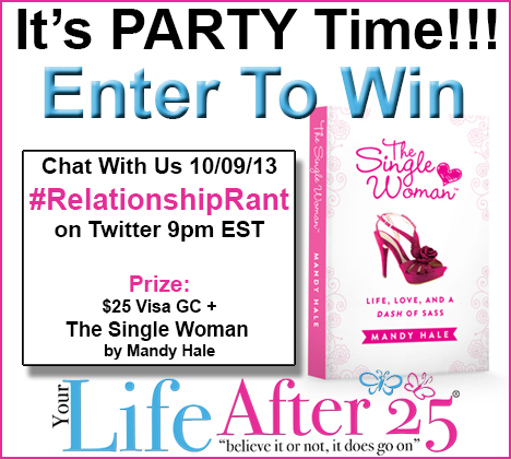We're Having A Party! Enter To Win A $25 Visa gc & Copy of @TheSingleWoman #RelationshipRant
