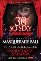 "30 SO SEXY SATURDAY ""MASQUERADE BALL"""