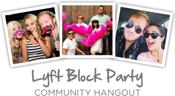 Lyft Block Party: Community Hangout