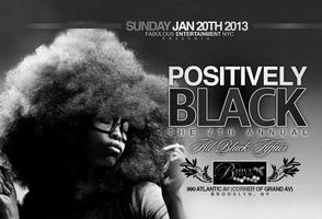 Positively Black: The 7th Annual All Black Affair Sun Jan...