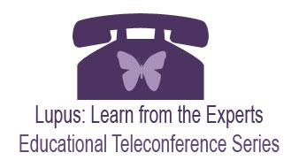 Living With Lupus Educational Teleconference