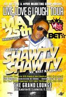 Live, Love, & LAUGH Comedy Tour Featuring: SHAWTY SHAWTY