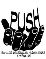 PUSH (Propelling Undergraduate Students Higher) Symposium