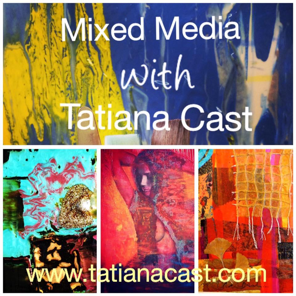 Mixed Media Painting Classwith Tatiana Cast