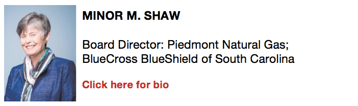 Minor Shaw, Board Director: Piedmont Natural Gas; BlueCross BlueShield of South Carolina