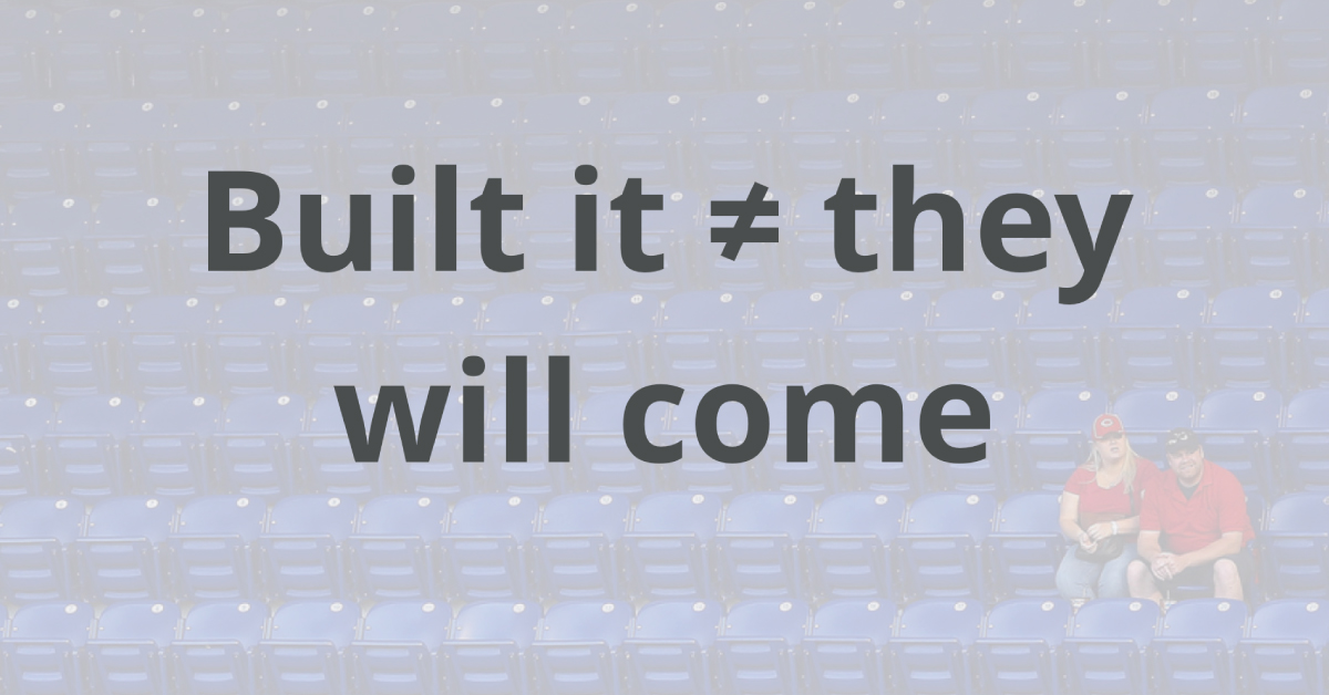 Buit it is not they will come