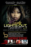 """READY"" Lights Out III:The Day Party Series"