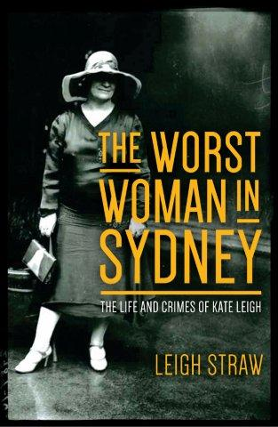 Kate leigh: The Worst Woman in Sydney