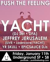 Push The Feeling: Yacht (DJ Set) Jeffrey Jerusalem (Live) +...