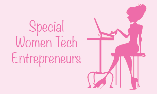 Special Women Tech Entrepreneurs