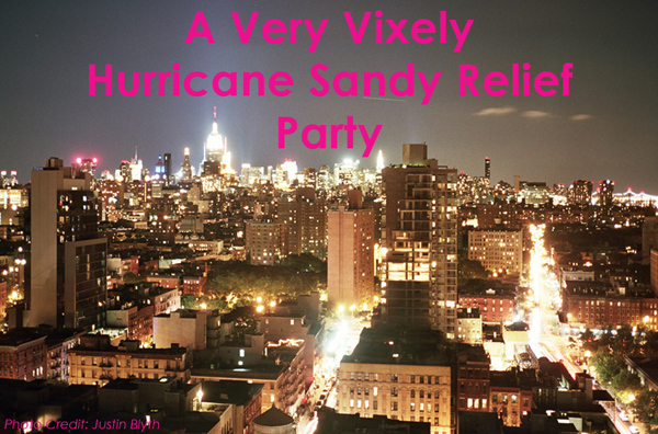A Very Vixely Hurricane Sandy Relief Party