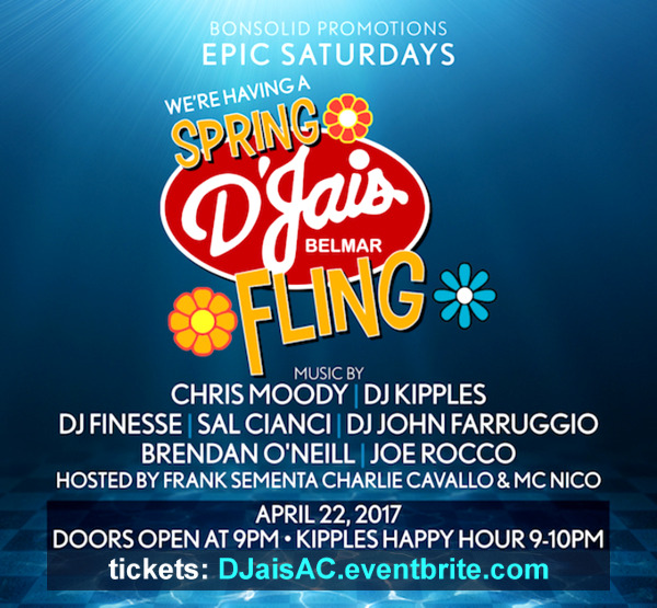 4/22 DJais Spring Fling Early Bird TIckets! Chris Moody, DJ Kipples, DJ Finesse, Sal Cianci, DJ John Farruggio, Brendan O'Neill, and Joe Rocco!