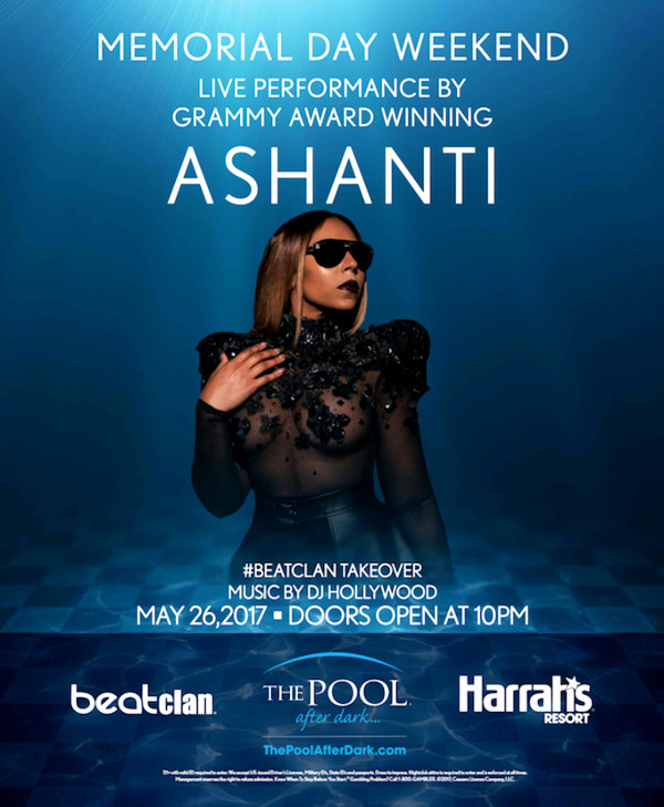 5/26 #ASHANTI ♥ PERFORMING LIVE! Friday #PoolAfterDark Harrahs #AtlanticCity #MDW Get In For FREE!