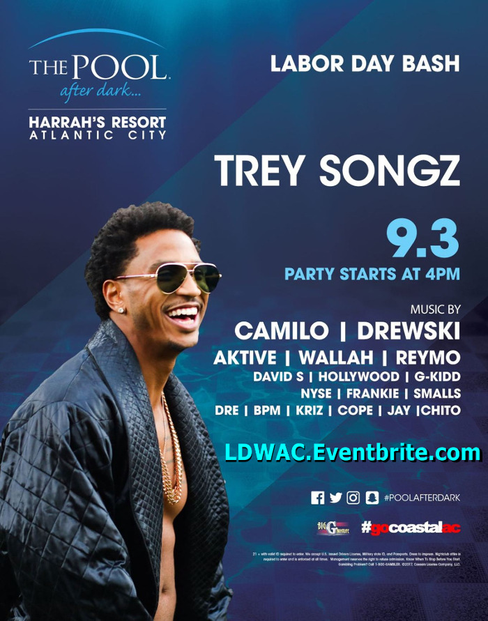 9/3 Trey Songz ★ DJ Camilo, Drewski + Many More! LDW2017 ★ Labor Day 12 Hour Pool Party Bash! Doors Open at 4PM. Limited Tickets!