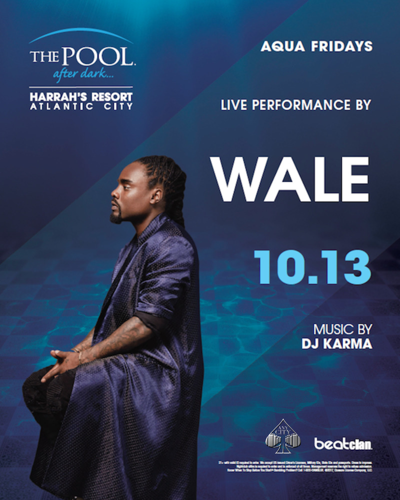 10/13 WALE Performing Live! The Pool After Dark AC. FREE Admission Friday Guest List!