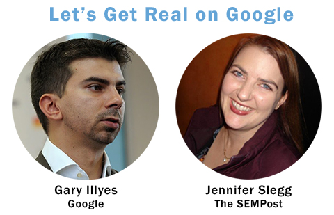 Google's Gary Illyes answers your questions about Google, the mobile first index and more, in a fireside chat style session led by noted Search journalist, Jennifer Slegg
