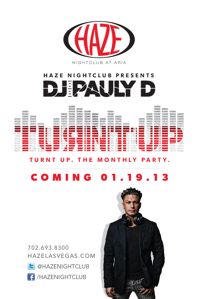 DJ Pauly D Turnt Up residency at HAZE Nightclub in Las Vegas at the Aria Resort & Casino