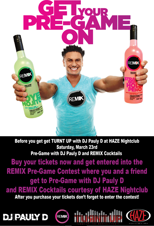 Buy your tickets and win a chance to pregame with DJ Pauly D before you hit the club!