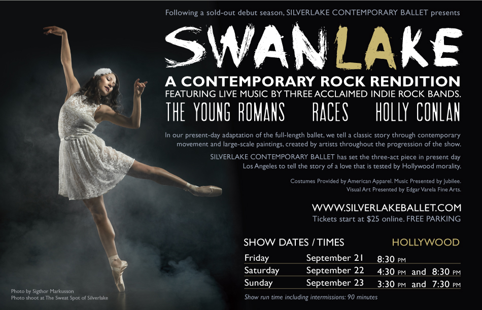 Following a sold-out debut season, SCB presents Swan Lake, featuring live music by three acclaimed indie rock bands. In our present-day adaptation of the full-length ballet, we tell a classic story through contemporary movement and large-scale paintings, created by artists throughout the progression of the show. Silverlake Contemporary Ballet has set the three-act piece in present day Los Angeles to tell the story of a love that is tested by Hollywood morality.  www.SilverlakeBallet.com Show run time including intermissions: 90 minutes  Tickets start at $25 online  FREE PARKING