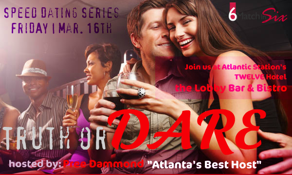TRUTH OR DARE WITH MATCH IN SIX & DINNER NIGHTS