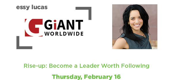 Rise-up: Become a Leader Worth Following by Essy Lucus - GiANT Worldwide //Thursday, February 16//