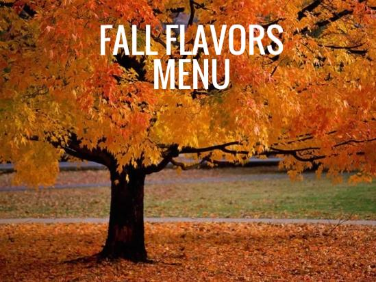 Fall Flavors Menu