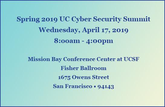 Spring 2019 UC Cyber Security Summit - 17 APR 2019