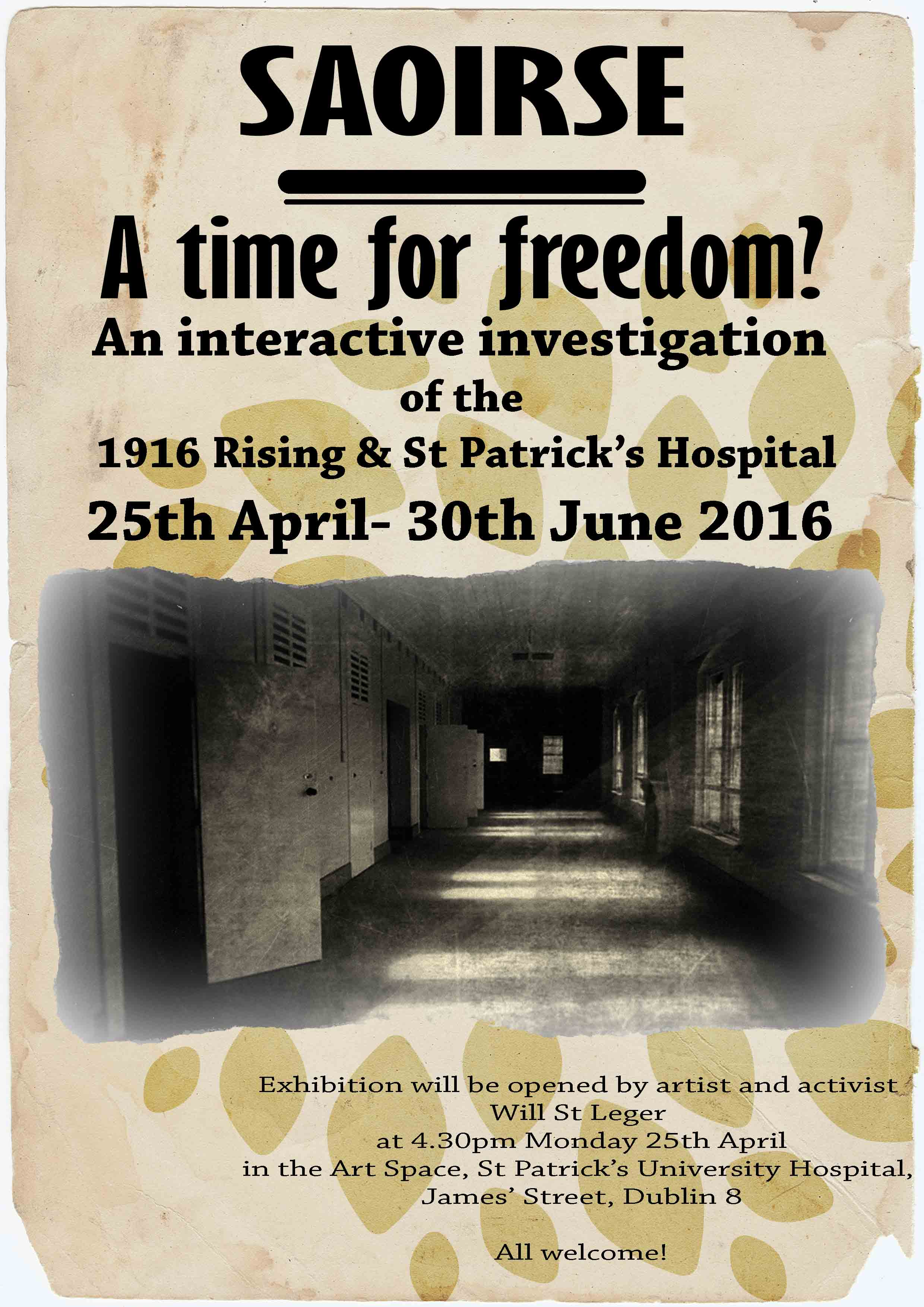 A time for freedom? – An interactive investigation of The 1916 Rising and St Patrick's Hospital – 25th April- 30th June 2016