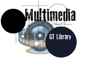 Multimedia: Georgia Tech Library
