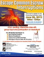 CE CLASS: Escape Common Escrow Interruptions
