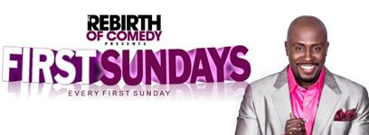 "The Rebirth of Comedy Presents ""First Sundays"""