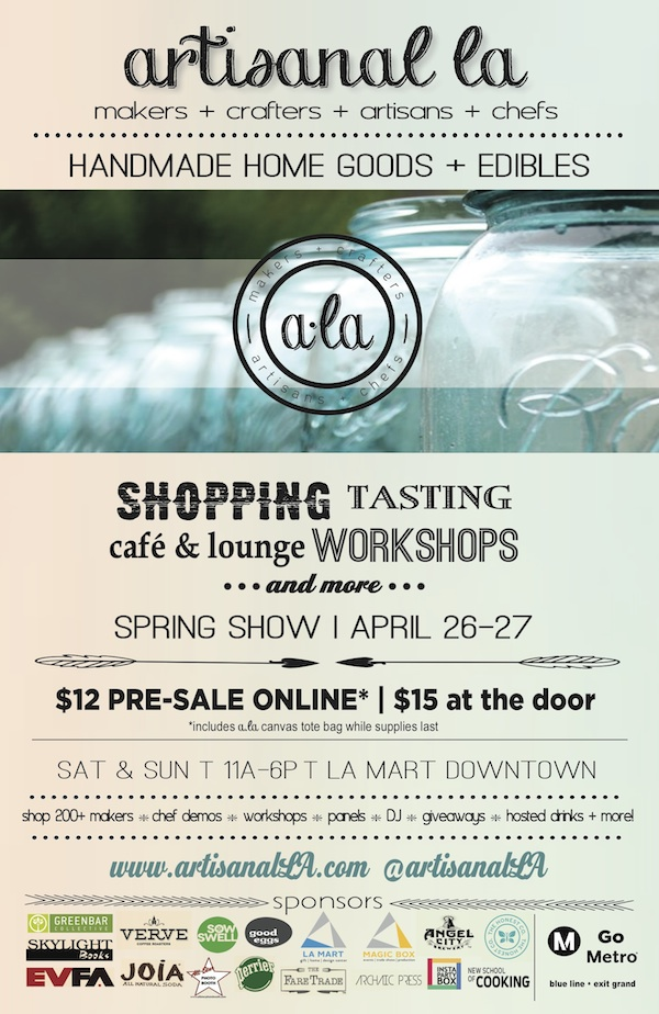 Artisanal LA Spring Show 2014, April 26 and April 27 at the LA Mart Downtown