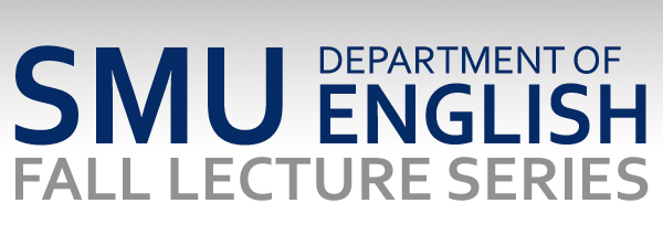 SMU - Department of English Fall Lecture Series