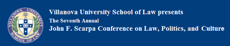 Seventh Annual John F. Scarpa Conference on Law, Politics,...