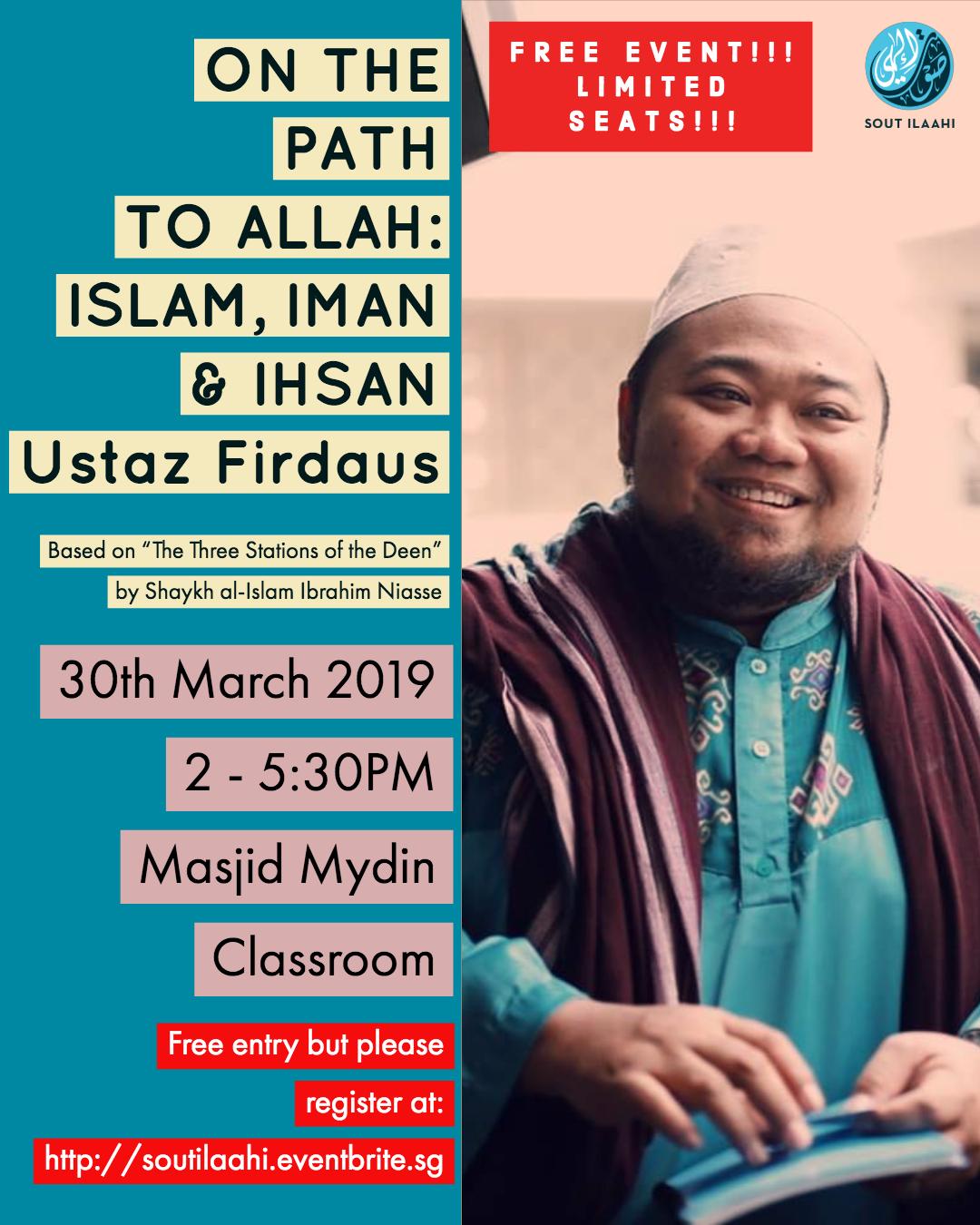On the path to Allah: Islam, Iman, Ihsan - 30 MAR 2019