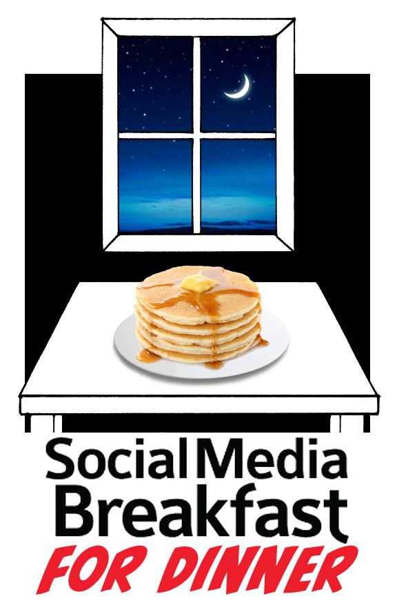 Social Media Breakfast for Dinner