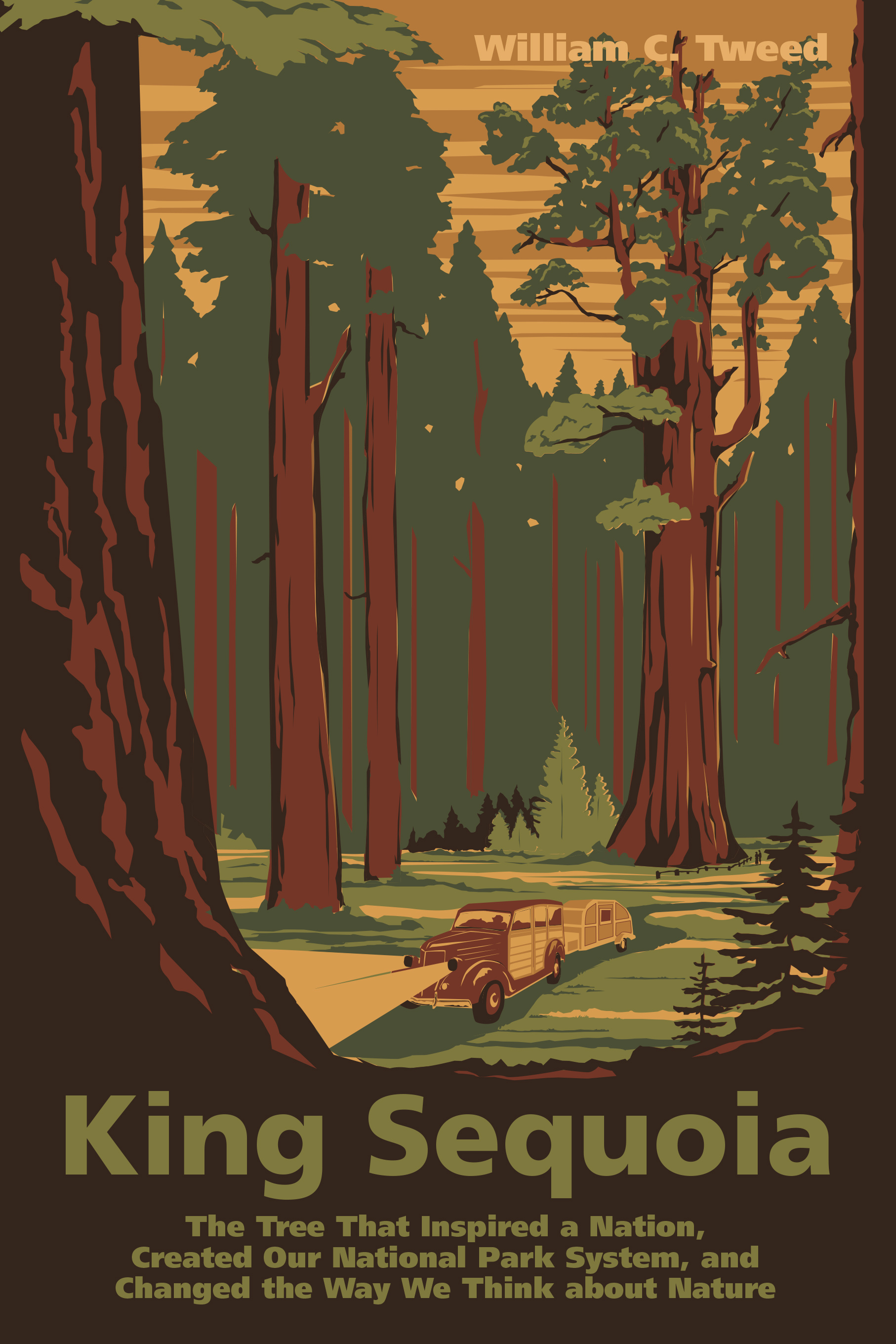 King Sequoia: The Tree That Inspired a Nation, Created Our National Park System, and Changed the Way We Think about Nature book cover