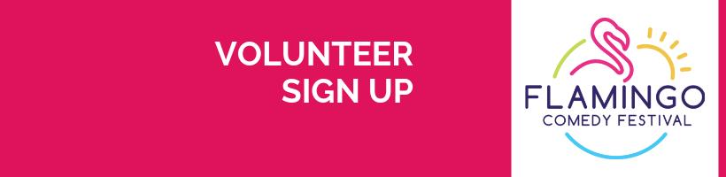 Flamingo Comedy Festival Sponsor Volunteer Sign Up