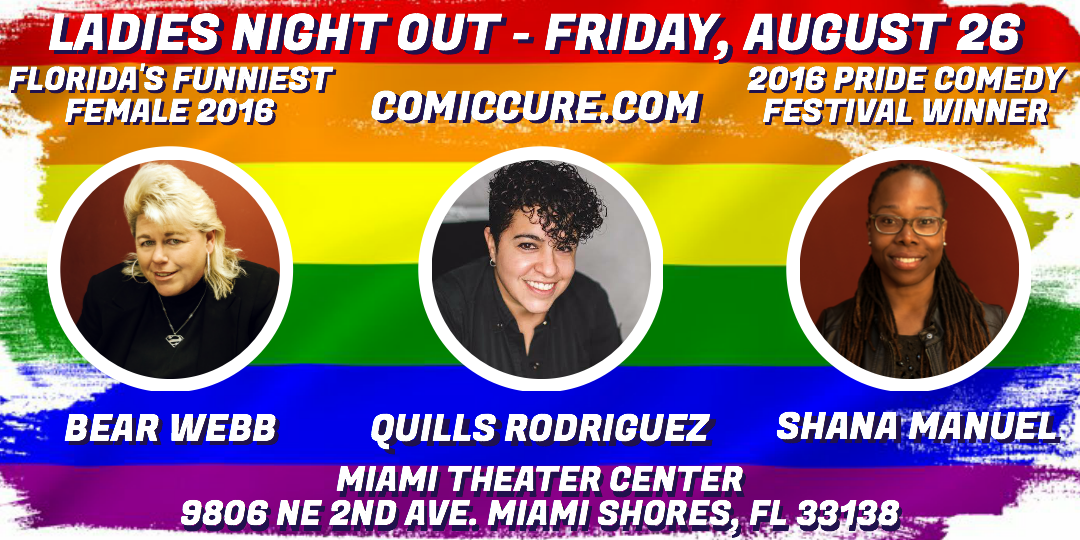 Ladies Night OUT with Comedians Bear Webb Shana Manuel and Quills Rodriguez