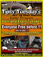Tipsy Tuesdays with Q Dot Davis and AlabamaHottradio at...