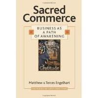 Sacred Commerce Workshop  Business as a Path of Awakening -...