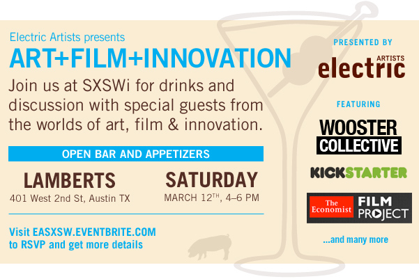 Join Electric Artists at SXSWi for drinks and discussion with special guests from the worlds of art, film, & innovation.