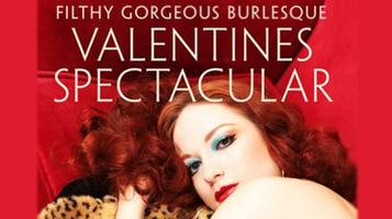 Filthy Gorgeous Burlesque Valentines Spectacular!