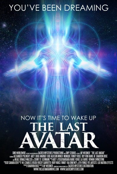 """poster for the feature film The Last Avatar, a human figure made of blue lights is the central image. It reads, """"You''ve Been Dreaming. Now It's Time To Wake Up"""""""