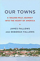 Our Towns by James Fallows and Deborah Fallows