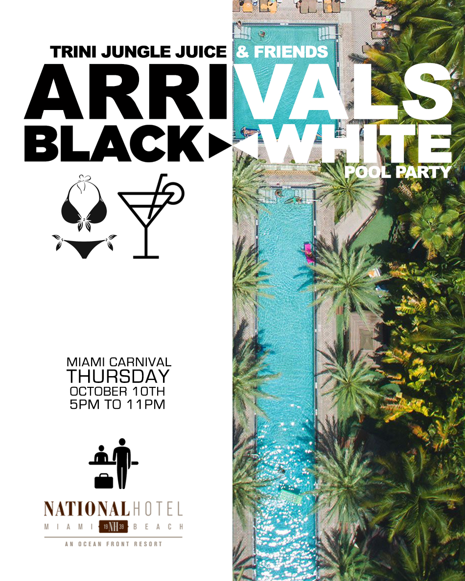 Trini Jungle Juice ARRIVALS Miami 2019 - The National Hotel