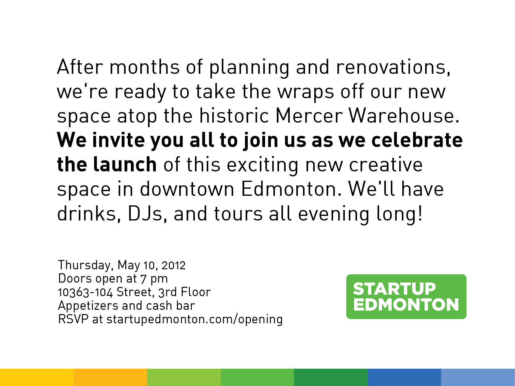 After months of planning and renovations, we're ready to take the wraps off our new space atop the historic Mercer Warehouse. We invite you all to join us as we celebrate the launch of this exciting new creative space in downtown Edmonton. We'll have drinks, DJs, and tours all evening long!