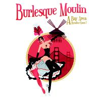 "Burlesque Moulin and 80s Block Party Present  ""Ladies of..."