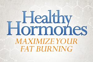 Healthy Hormones - Maximize Your Fat Burning